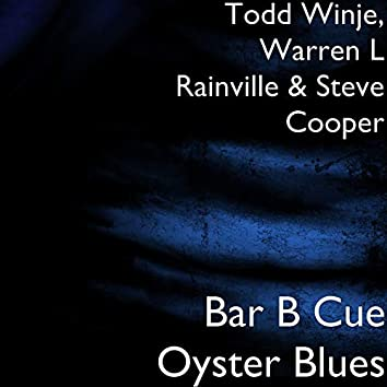 Bar B Cue Oyster Blues