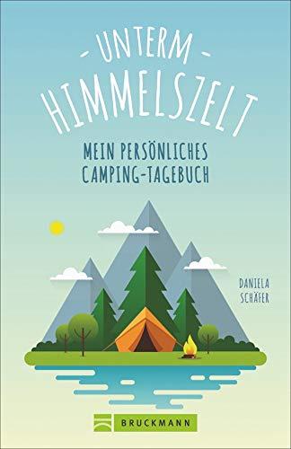 Unterm Himmelszelt. Mein persönliches Camping-Tagebuch. Das perfekte Einschreibebuch für Camping-Abenteuer.