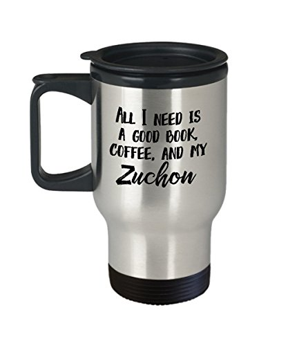 Zuchon Travel Mug - 'All I Need Is A Good Book, Coffee, And My Zuchon' Travel Cup - Special Zuchon Dog Gift