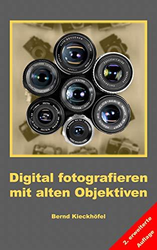 Digital fotografieren mit alten Objektiven