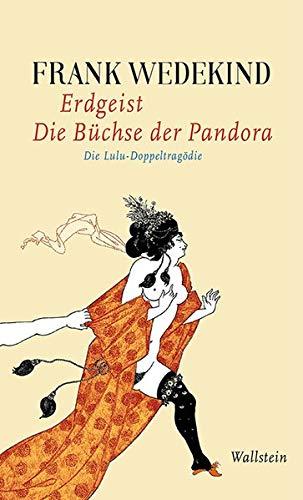 Erdgeist | Die Büchse der Pandora: Die Lulu-Doppeltragödie (Frank Wedekind - Werke in Einzelbänden.)