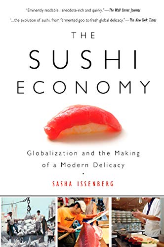 The Sushi Economy: Globalization and the Making of a...