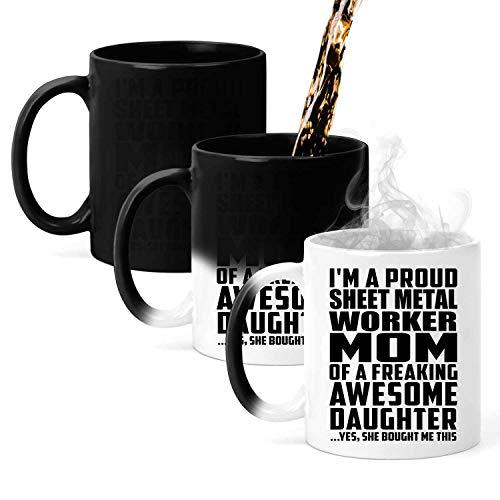 Designsify Proud Sheet Metal Worker Mom of Awesome Daughter - 11 Oz Color Changing Mug Taza Que Cambia de Color de 33cl - Regalo para Cumpleaños Aniversario el Día de la Madre o del Padre