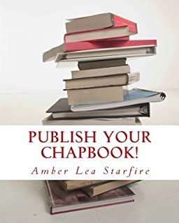 Publish Your Chapbook!: Six Weeks to Professional Publication with CreateSpace