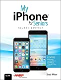 My iPhone for Seniors: Covers all iPhones running iOS 11