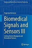 Biomedical Signals and Sensors III: Linking Electric Biosignals and Biomedical Sensors (Biological and Medical Physics, Biomedical Engineering)