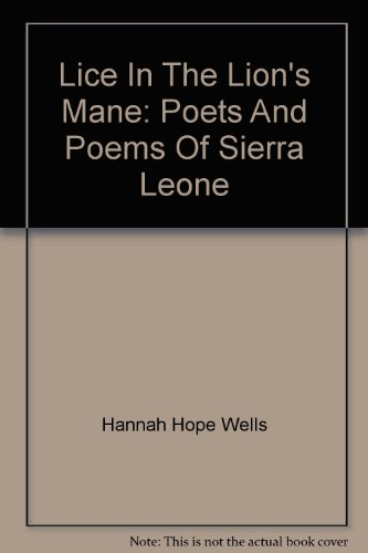 Lice In The Lion's Mane: Poets And Poems Of Sierra Leone