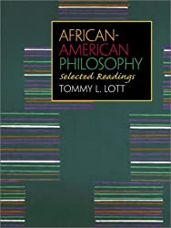 African-American Philosophy: Selected Readings: Tommy L. Lott
