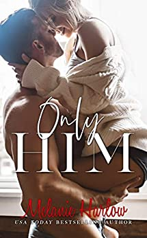 Only Him by [Melanie Harlow]