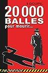 20 000 balles pour mourir... par Goupil