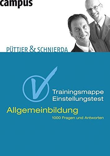 Trainingsmappe Einstellungstest Allgemeinbildung: 1000 Fragen und Antworten
