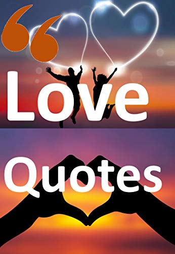 Love Quotes Wise Romantic Cute Short Inspirational Quotes About Love Ebook Devi Rekha Amazon Ca Kindle Store