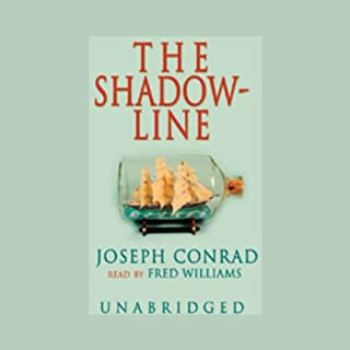 The Shadow-Line                   By:                                                                                                                                 Joseph Conrad                               Narrated by:                                                                                                                                 Fred Williams                      Length: 4 hrs and 54 mins     33 ratings     Overall 4.3