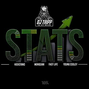 Stats (feat. Young Cooley, Fa$t Life, Monseani & Kickstand)