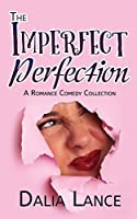 Imperfect Perfection: A Romance Comedy Collection