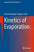 Kinetics of Evaporation (Springer Series in Surface Sciences (68))