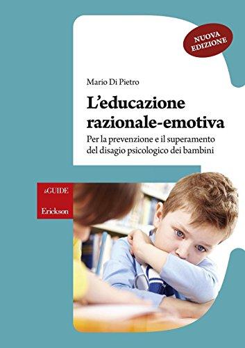 L'educazione razionale-emotiva. Per la prevenzione e il superamento del disagio psicologico dei bambini