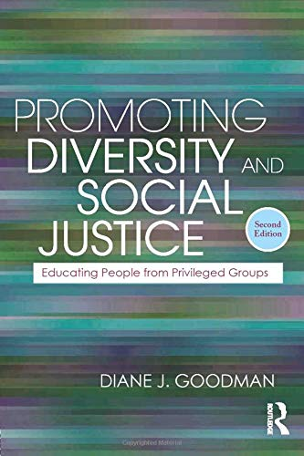 Promoting Diversity and Social Justice: Educating People from Privileged Groups, Second Edition (Teaching/Learning...