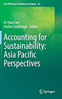 Accounting for Sustainability: Asia Pacific Perspectives (Eco-Efficiency in Industry and Science)