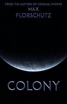 Colony by [Max Florschutz]