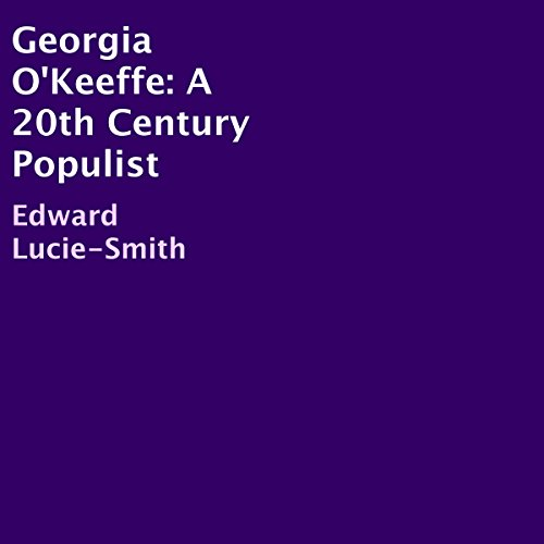 Georgia O'Keeffe: A 20th Century Populist audiobook cover art