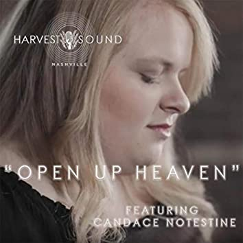 Open Up Heaven (feat. Candace Notestine)