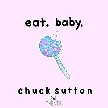 Eat, Baby.