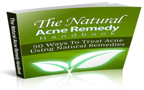 Natural Acne Remedy Handbook (English Edition)