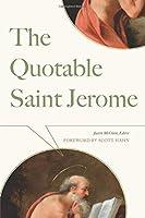 The Quotable Saint Jerome