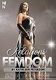 Le guide des relations FemDom: Idées pour dominer complètement votre homme (pour les femmes dominantes)