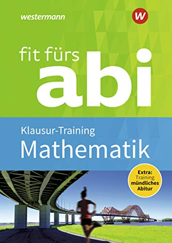 Fit fürs Abi: Mathematik Klausur-Training: Neubearbeitung / Mathematik Klausur-Training (Fit fürs Abi: Neubearbeitung)