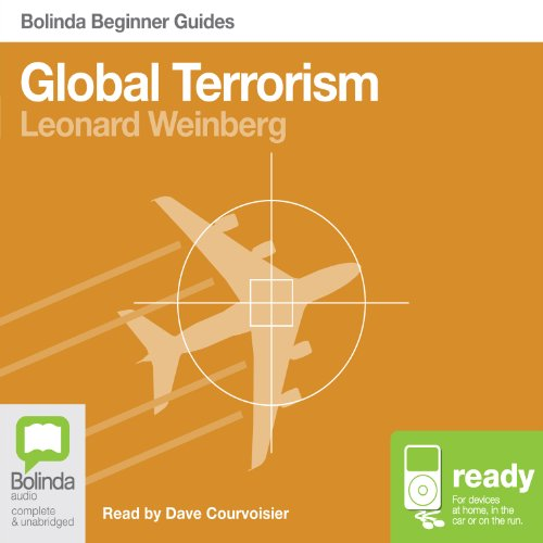 Global Terrorism: Bolinda Beginner Guides                   By:                                                                                                                                 Leonard Weinberg                               Narrated by:                                                                                                                                 Dave Courvoisier                      Length: 7 hrs and 44 mins     1 rating     Overall 1.0