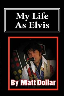 My Life As Elvis: