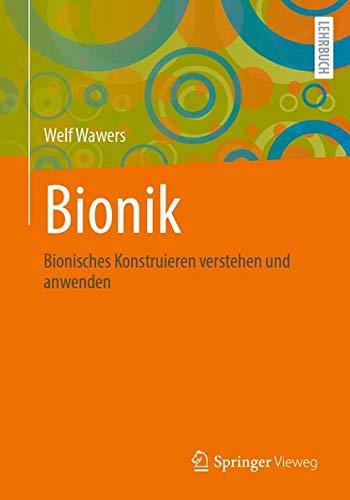 Bionik: Bionisches Konstruieren verstehen und anwenden
