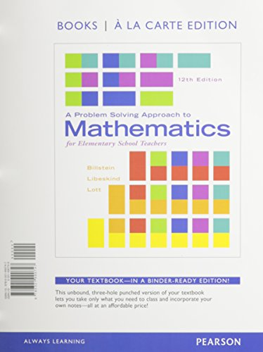 A Problem Solving Approach to Mathematics for Elementary School Teachers, Books a la Carte Edition plus NEW MyLab Math with Pearson eText -- Access Card Package (12th Edition)