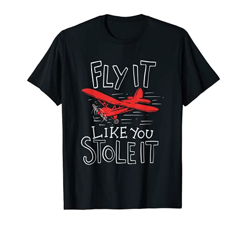 Fly It Like You Stole It Flugzeug Drohne...