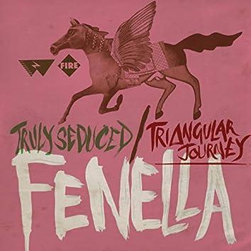 Truly Seduced / Triangular Journey