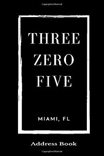 Address Book Three Zero Five Miami, FL: A Black Personal Organizer With Area Code 305 For Contacts, Addresses, Phone Numbers, Emails, Birthdays & Social Media Handles