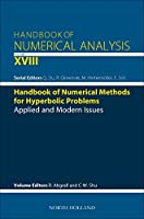 Handbook of Numerical Methods for Hyperbolic Problems: Applied and Modern Issues (Volume 18) (Handbook of Numerical Analysis (Volume 18))