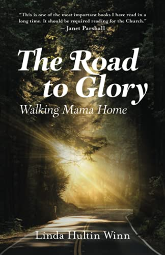 Compare Textbook Prices for The Road to Glory: Walking Mama Home  ISBN 9798519261067 by Winn, Linda Hultin