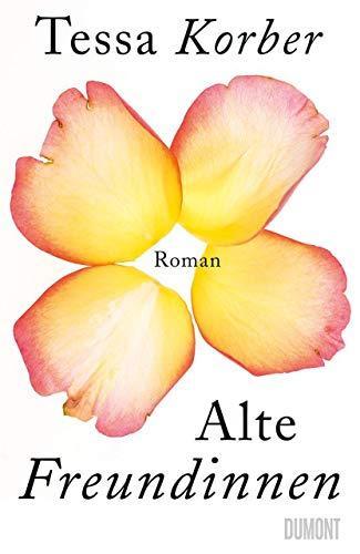 Alte Freundinnen: Roman