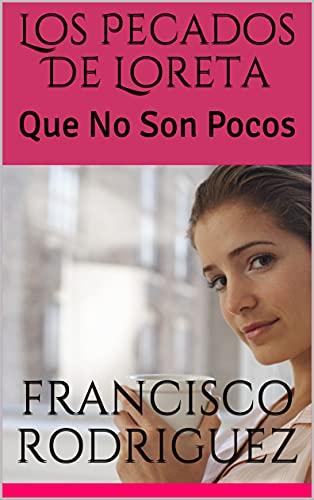 Los Pecados De Loreta de Francisco Rodriguez