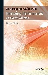 Pensées intérieures et autres limites par Anne-Sophie Guénéguès
