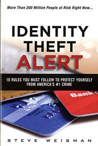 Identity Theft Alert: 10 Rules You Must Follow to Protect...