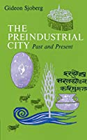 The Preindustrial City: Past and Present