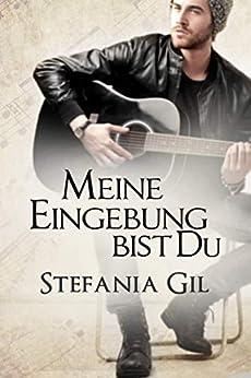 Meine Eingebung bist Du (German Edition) by [Stefania Gil, Annika Tag]
