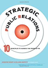 Strategic Public Relations: 10 Principles to Harness the Power of PR