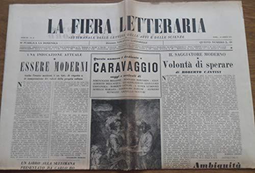 La Fiera Letteraria del 15 Aprile - Cesare Pavese, speciale articoli illustrati su Caravaggio, Eleonora Rossi nel film 'persiane chiuse', , ecc. ecc.