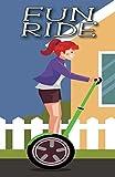 Fun Ride: Writing Journal, Diary or Notebook [Idioma Inglés]