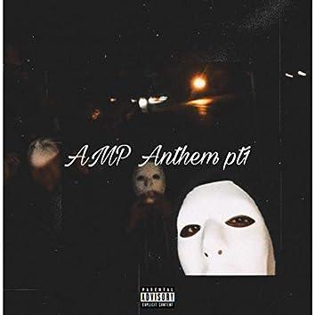 AMP Anthem Pt1